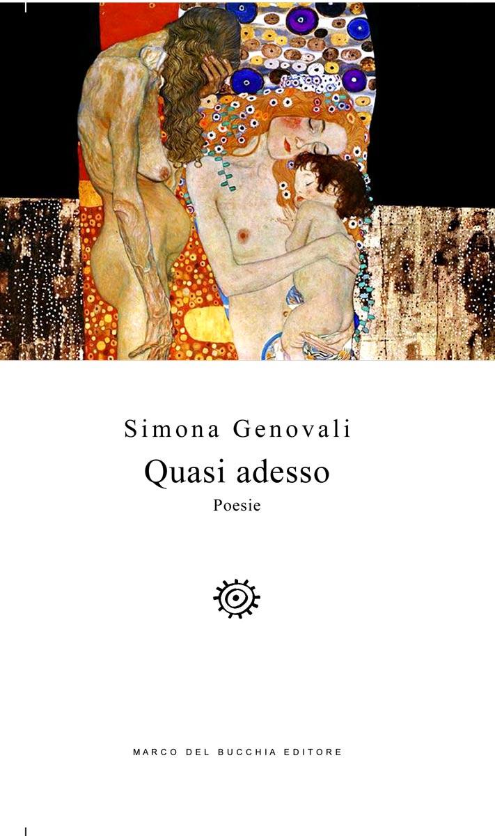 Quasi adesso, Le poesie di Simona Genovali
