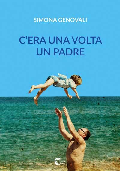 Libro di Simona Genovali - C'era una volta un padre